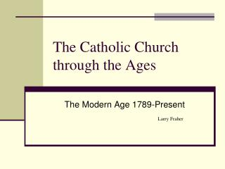 The Catholic Church through the Ages