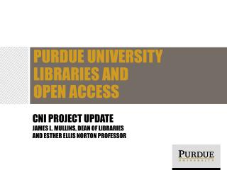 CNI Project Update James L. Mullins, Dean of Libraries And Esther Ellis Norton  Professor