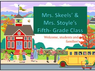 Mrs.  Skeels ' &  Mrs.  Stoyle's Fifth-  Grade Class