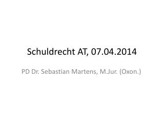 Schuldrecht AT, 07.04.2014