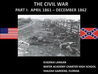 THE CIVIL WAR PART I:   APRIL 1861 – DECEMBER 1862
