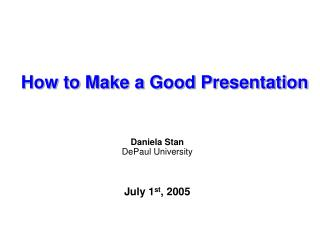 How to Make a Good Presentation