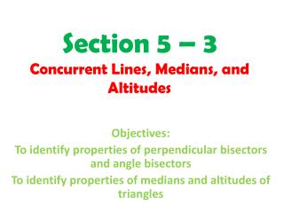 Section 5 – 3  Concurrent Lines, Medians, and Altitudes