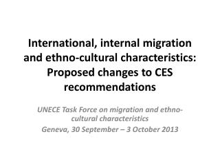 UNECE Task Force on migration and ethno-cultural characteristics