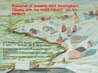 Evaluation of Satellite NO2 Stratospheric Columns with the SAOZ/NDACC  UV-Vis Network