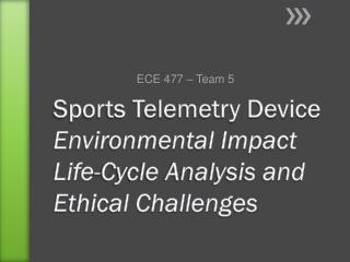 Sports Telemetry Device   Environmental Impact Life-Cycle Analysis and Ethical Challenges