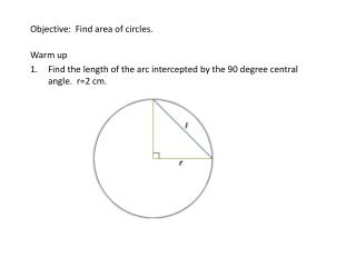 Objective:  Find area of circles.