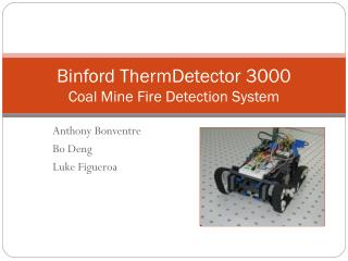 Binford ThermDetector  3000 Coal Mine Fire Detection System