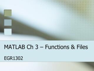 MATLAB Ch 3 – Functions & Files