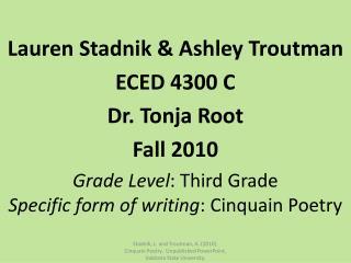 Lauren  Stadnik & Ashley  Troutman ECED 4300 C Dr. Tonja Root Fall  2010