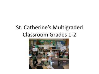 St. Catherine's Multigraded Classroom Grades 1-2