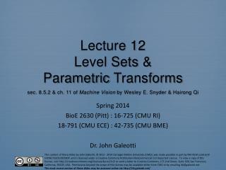 Spring  2014 BioE 2630 (Pitt) : 16-725 (CMU RI) 18-791 (CMU ECE) : 42-735 (CMU BME)