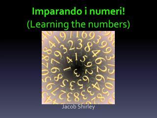 Imparando i numeri ! (Learning the numbers)