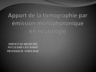 Apport de la  tomographie par  émission monophotonique en neurologie