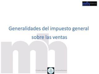 Generalidades del  impuesto  general  sobre las ventas