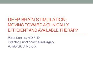 Deep Brain Stimulation:  Moving toward a Clinically Efficient and Available Therapy