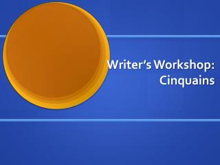 Writer's Workshop: Cinquains