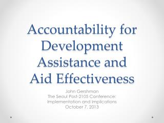 Accountability for Development Assistance and  Aid Effectiveness