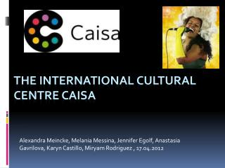 The international  cultural centre Caisa