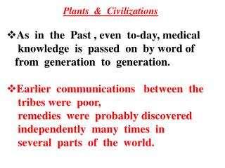 Plants  &   Civilizations A s in  the  P ast , even  to-day,  medical