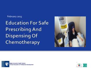 Education For Safe Prescribing And Dispensing Of Chemotherapy