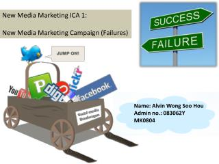 New Media Marketing ICA 1: New Media Marketing Campaign (Failures)