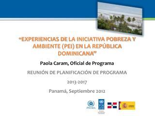 """"""" EXPERIENCIAS DE  LA INICIATIVA POBREZA Y AMBIENTE (PEI)  EN  LA REPÚBLICA DOMINICANA"""""""