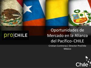 Oportunidades de Mercado en la Alianza del  Pacífico-CHILE