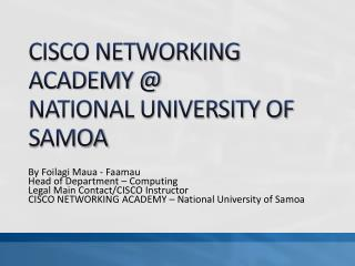 CISCO NETWORKING ACADEMY @  NATIONAL UNIVERSITY OF SAMOA