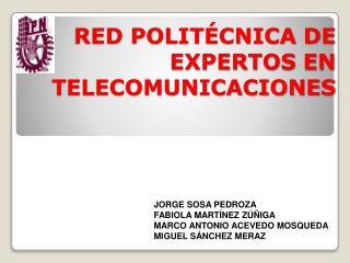 RED POLITÉCNICA DE EXPERTOS EN TELECOMUNICACIONES