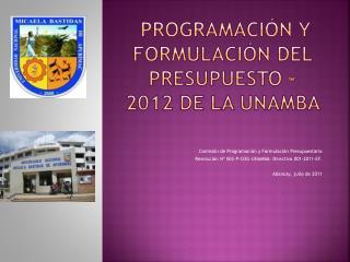 programación y formulación del PRESUPUESTO - 2012 DE LA UNAMBA