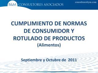 CUMPLIMIENTO DE NORMAS DE CONSUMIDOR Y ROTULADO DE PRODUCTOS (Alimentos)