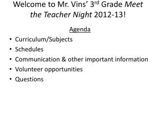 Welcome to Mr. Vins' 3 rd  Grade  Meet the Teacher Night  2012-13!
