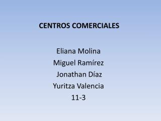 Eliana Molina Miguel Ramírez  Jonathan Díaz  Yuritza Valencia 11-3