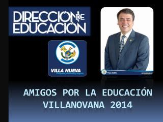 AMIGOS POR LA EDUCACIÓN     VILLANOVANA 2014