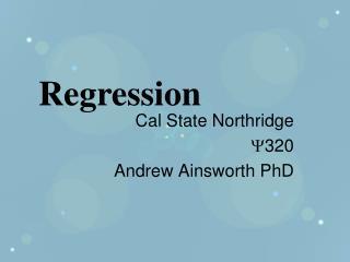 Cal State Northridge  320 Andrew Ainsworth PhD