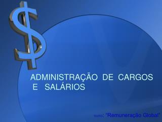 ADMINISTRA  O  DE  CARGOS   E   SAL RIOS
