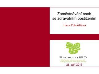 Zaměstnávání osob          se  zdravotním  postižením Hana Potměšilová