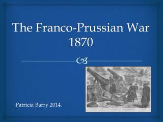 The  Franco-Prussian War  1870
