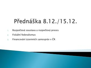 Přednáška 8.12./15.12.