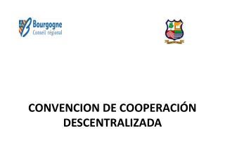 CONVENCION DE COOPERACIÓN DESCENTRALIZADA