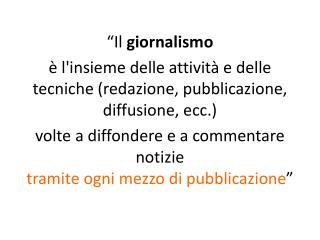 """""""Il  giornalismo"""