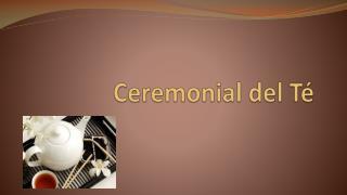 Ceremonial del Té