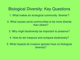 Biological Diversity: Key Questions What makes an ecological community 'diverse'?