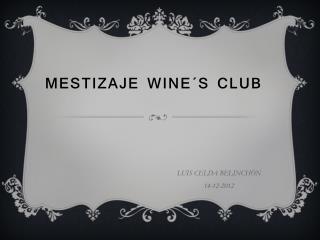 Mestizaje  wine´s  club
