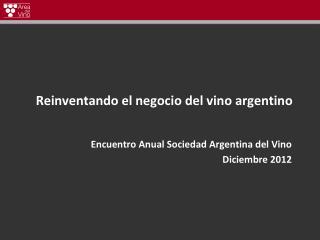 Reinventando el negocio del vino argentino