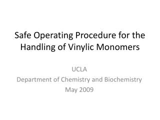 Safe Operating Procedure for the Handling of Vinylic Monomers