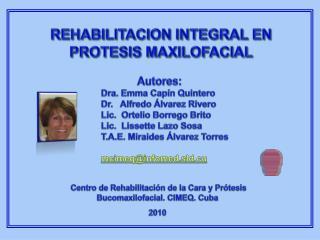 Dra. Emma Capín Quintero Dr.   Alfredo Álvarez Rivero  Lic.  Ortelio Borrego Brito