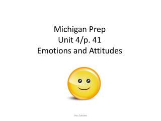 Michigan  Prep Unit  4/p. 41 Emotions and Attitudes