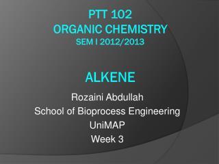 PTT 102 Organic Chemistry  Sem  I 2012/2013 alkene